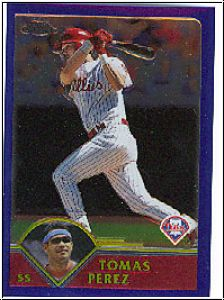 MLB 2003 Topps Chrome - No 313 - Tomas Perez